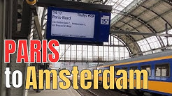 Paris to Amsterdam by Train - THALYS 2018