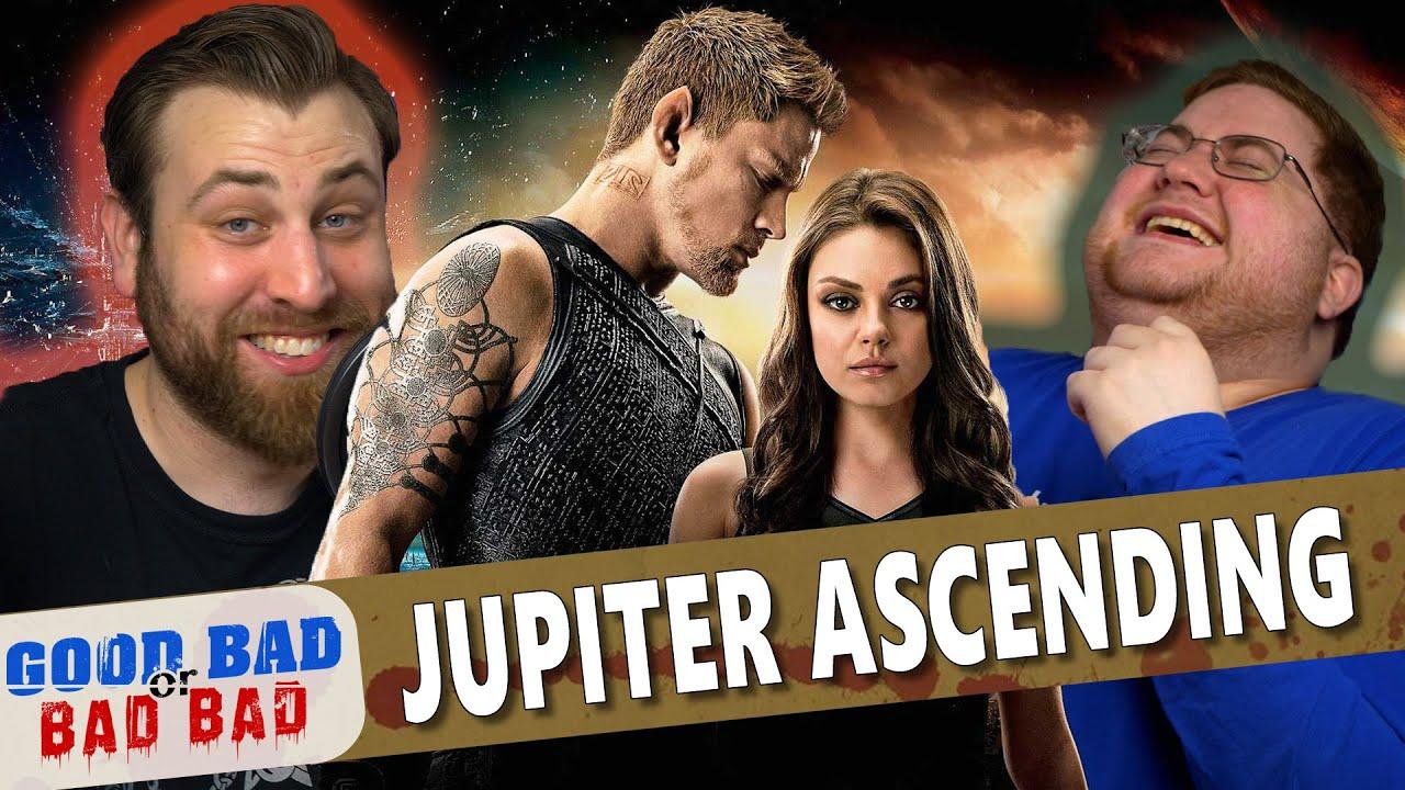 Jupiter Ascending - Good Bad or Bad Bad #104