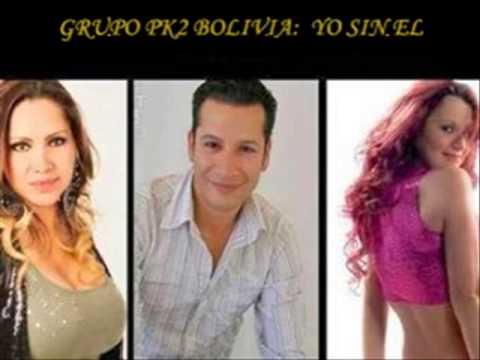 grupo pk2 bolivia yo sin el youtube