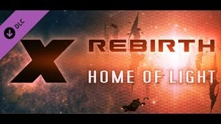 Revisiting X Rebirth - Now with the Home of Light Expansion