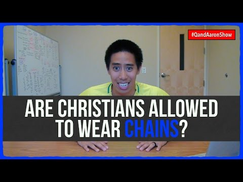 Can Christians wear chains?