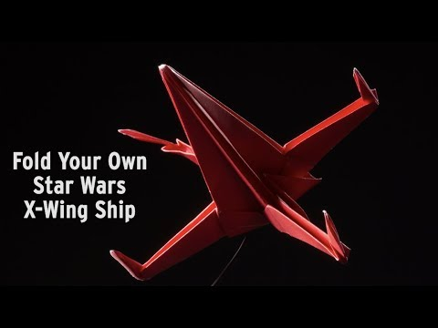 Fold Your Own Star Wars X-Wing Ship: Origami How-To