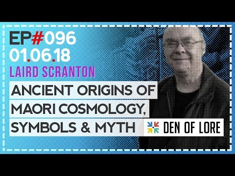 EP. 096 - Ancient Origins of Maori Cosmology, Symbols & Myth w/ Laird Scranton