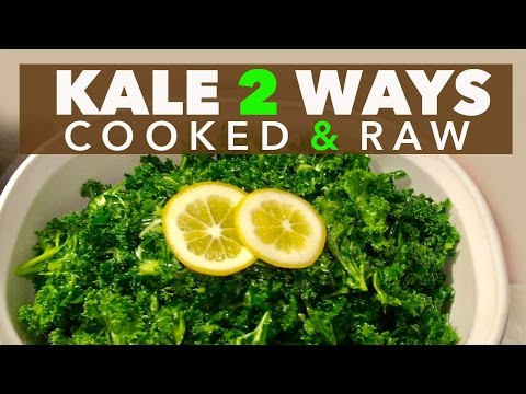 How to Cook Kale Greens | 2 Ways:  Steamed Kale Side & Massaged Kale Salad Raw