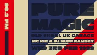 MC Kie & DJ Naf Ramsey (DJ Mac 10) | UK Garage Classics | Pure Magic FM 90.2 | Wed 3rd Feb 1999