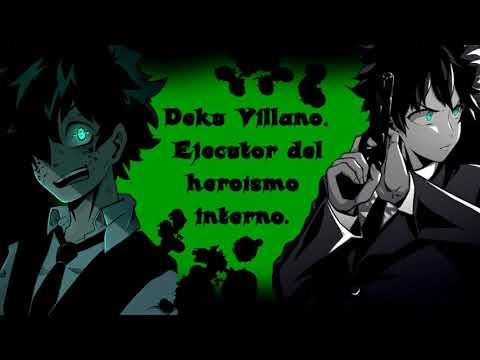 Deku  Villano #3 - Extinción De Tu Alma Heroica.