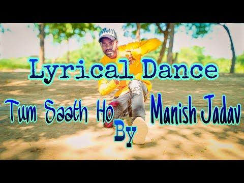agar-tum-saath-ho-|-tamasha-|-arijit-singh-|-lyrical-hip-hop-style-|-manish-jadav-|-spartan-crew