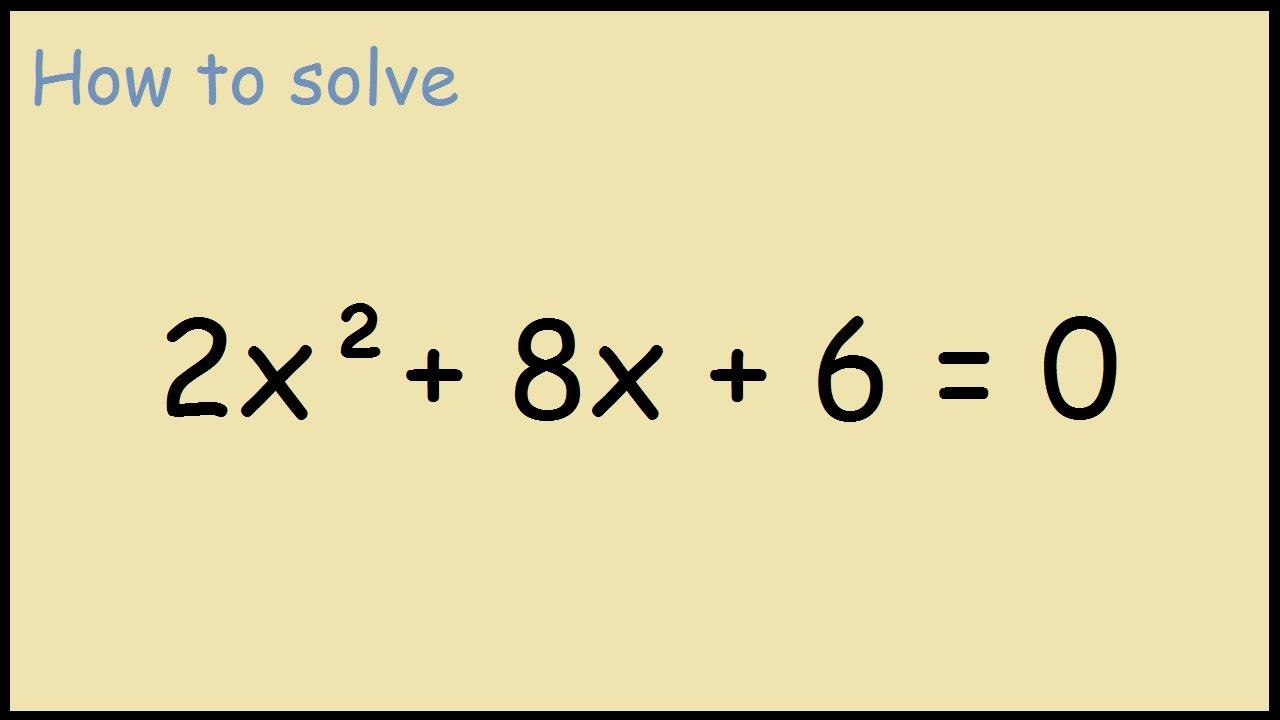 Solve 2x 2 8x 6 0 Youtube