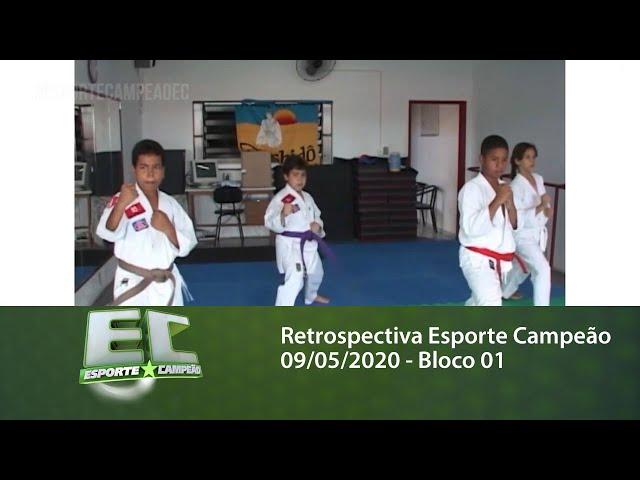 Retrospectiva Esporte Campeão 09/05/2020 - Bloco 01