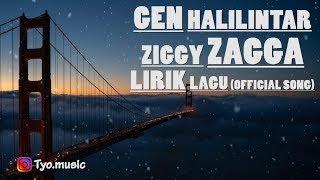 GEN HALILINTAR ZIGGY - ZAGGA- 🎵[Lirik Lagu]