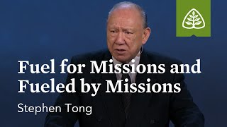 Stephen Tong: Fuel for Missions and Fueled by Missions