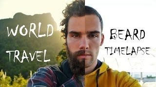 World Travel Beard Time Lapse - Growing a Beard around the g...
