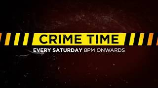 Crime Time | Every Saturday | 8 PM
