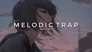 Download Best of 2017 | Chill and Melodic Trap Mix Mp3 and Videos