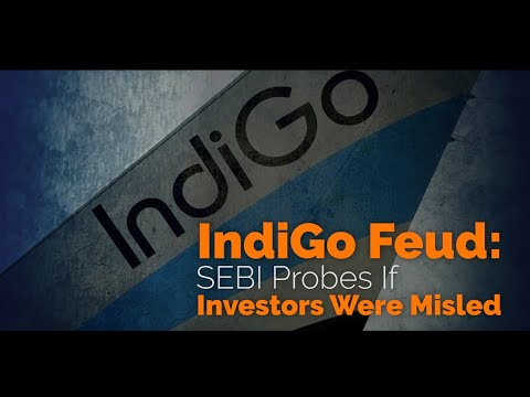 After IndiGo co-founder's complaint, SEBI probes if investors were misled