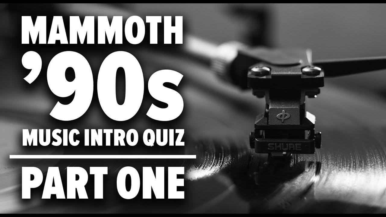 Mammoth 90s Music Intro Quiz Part 1 Youtube