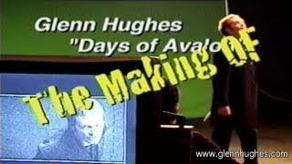 Glenn Hughes - The Making Of... Days Of Avalon [HD]