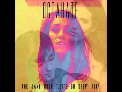 Ryn Weaver - OctaHate (The Jane Doze 'Let's Go Deep' Flip)