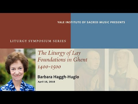ISM Liturgy Symposium - Barbara Haggh-Huglo - April 16, 2018