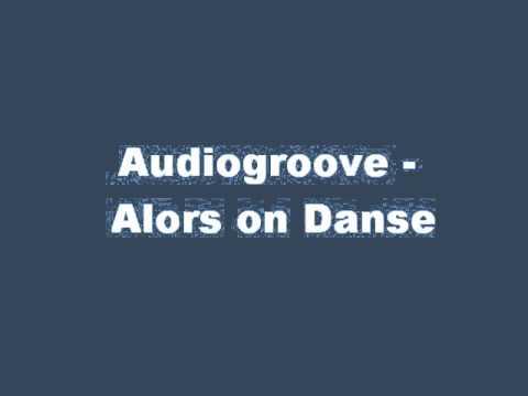 Audiogroove Alors on Danse