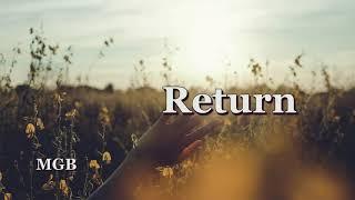 [Free] Return: (Urban Contemporary Gospel Type Beat)