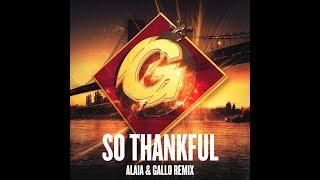 Play So Thankful (Alaia & Gallo Remix)