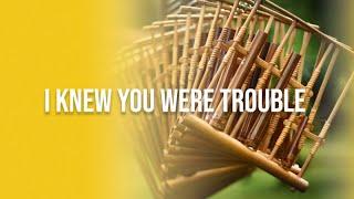 I knew you were trouble - Keluarga Paduan Angklung ITB