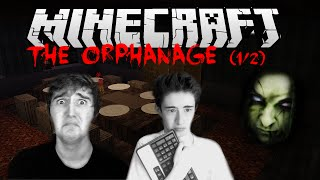 The Orphanage (1/2) | Plus jamais je touche à Minecraft ! [FR]