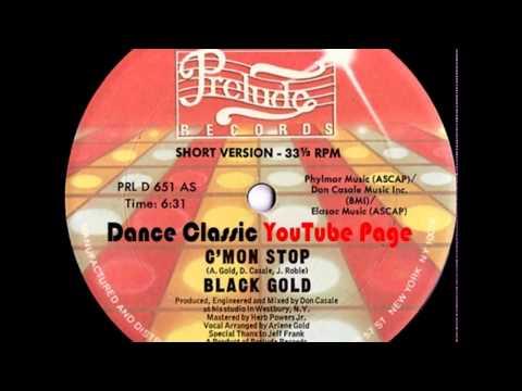 Black Gold - C'mon Stop (Short Version)