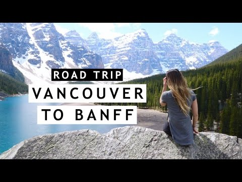 SUMMER ROAD TRIP | VANCOUVER, BRITISH COLUMBIA TO BANFF, ALBERTA