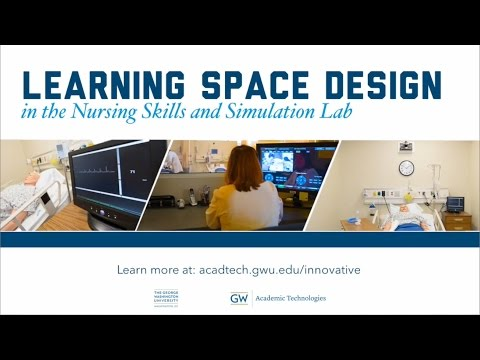 Learning Space Design in the Nursing Skills and Simulation Lab