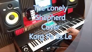 The Lonely Shepherd -  Cover Korg Pa 3xLE