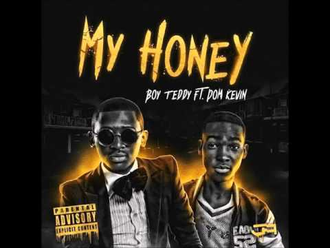 Boy Teddy Feat. Dom Kevin - My Honey (Official Audio)