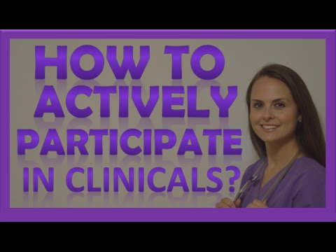 Nursing Clinicals | How to Actively Participate in Nursing School Clinicals as a Nursing Student