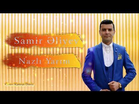 Samir Əliyev - Nazlı Yarım