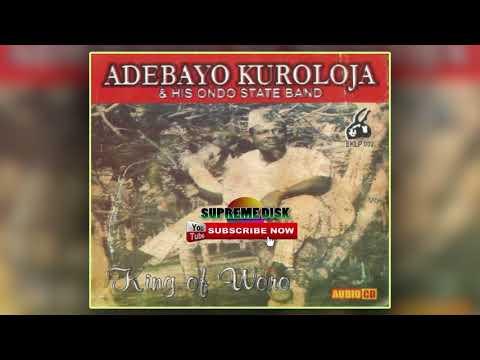 Yoruba Music:- Adebayo Kuruloja - King Of Woro [Full Album] | Idanre Music | Ondo State Music