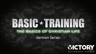 Victory Fellowship 8 15 21 BASIC TRAINING  THE WORD OF GOD