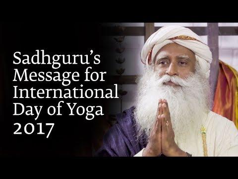 Sadhguru's Message for International Day of Yoga 2017