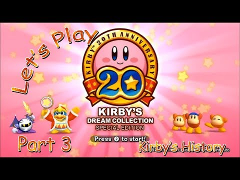 Let's Play Kirby's Dream Collection: Special Edition - Part 3 (Kirby's History)
