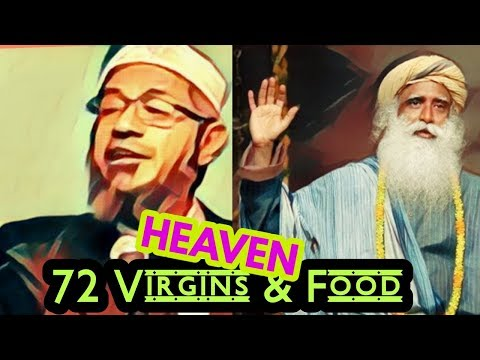 Sadghuru & Zakir nair : What's there in Muslim Heaven & Hindu Heaven.