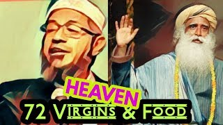 Sadghuru & Zakir nair : What's there in Muslim Heaven & Hindu Heaven.