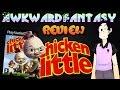 Chicken Little - AwkwardFantasy review