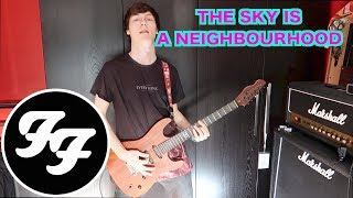 FOO FIGHTERS - THE SKY IS A NEIGHBOURHOOD - GUITAR COVER
