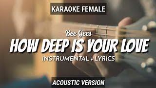 How Deep Is Your Love - Bee Gees | Instrumental+Lyrics | Karaoke Female