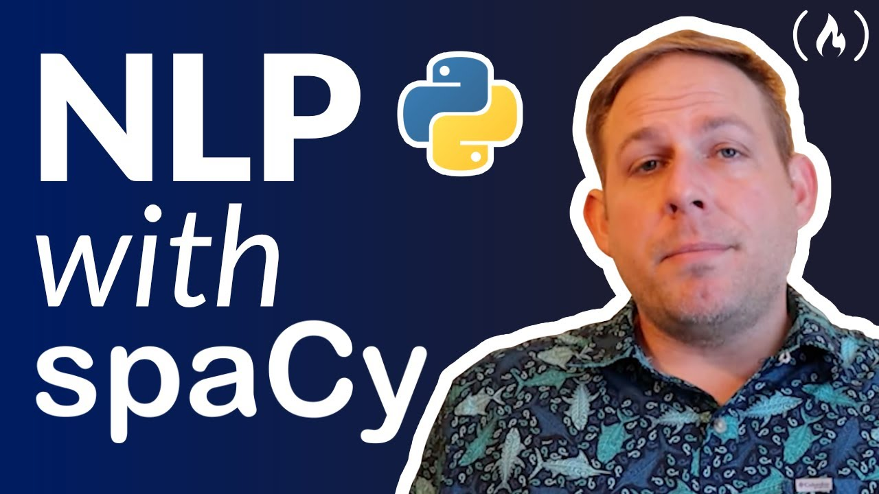 Natural Language Processing with spaCy & Python - Course for Beginners