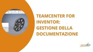 Gestione della documentazione con Teamcenter for Inventor