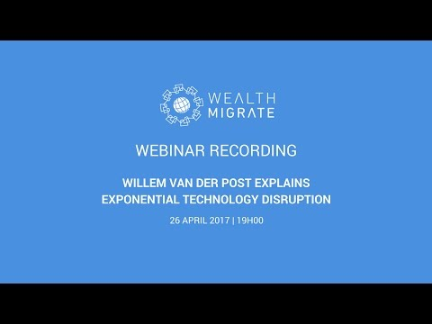 Exponential Technology Disruption | Willem van der Post | Scott Picken | Wealth Migrate