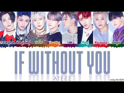 ATEEZ (에이티즈) - 'IF WITHOUT YOU' Lyrics [Color Coded_Han_Rom_Eng]