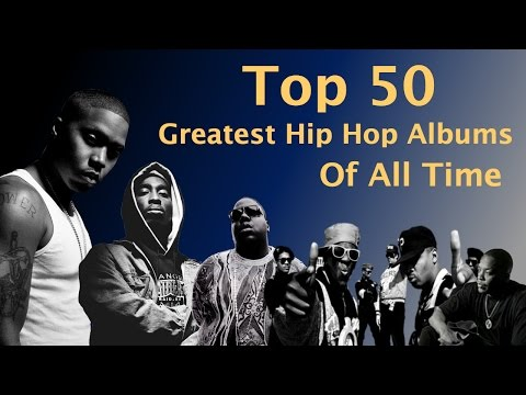 Top 50 GREATEST Hip Hop  Rap Albums OF ALL TIME