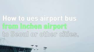 How to take bus at Incheon airport to go Seoul (Terminal 1)